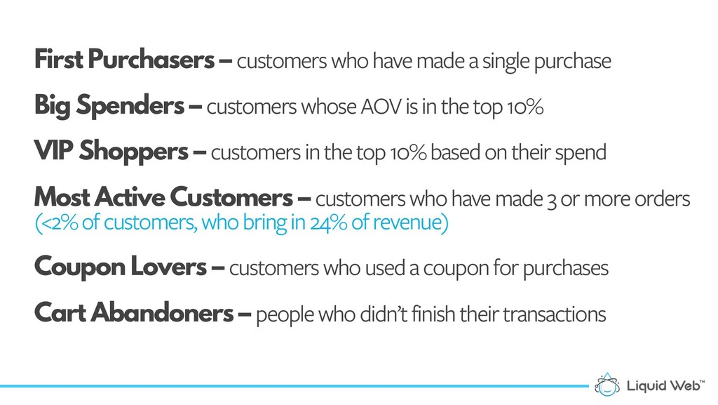 First Purchasers – customers who have made a si...