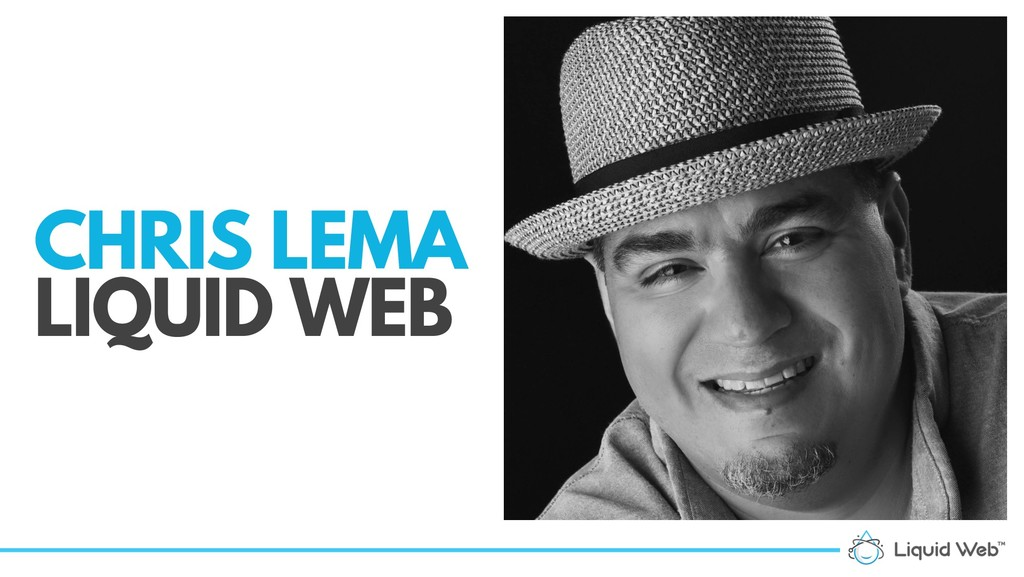 CHRIS LEMA LIQUID WEB