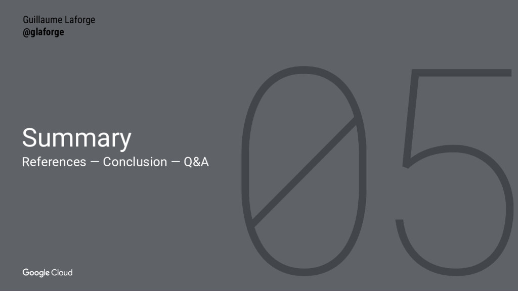Summary References — Conclusion — Q&A Guillaume...