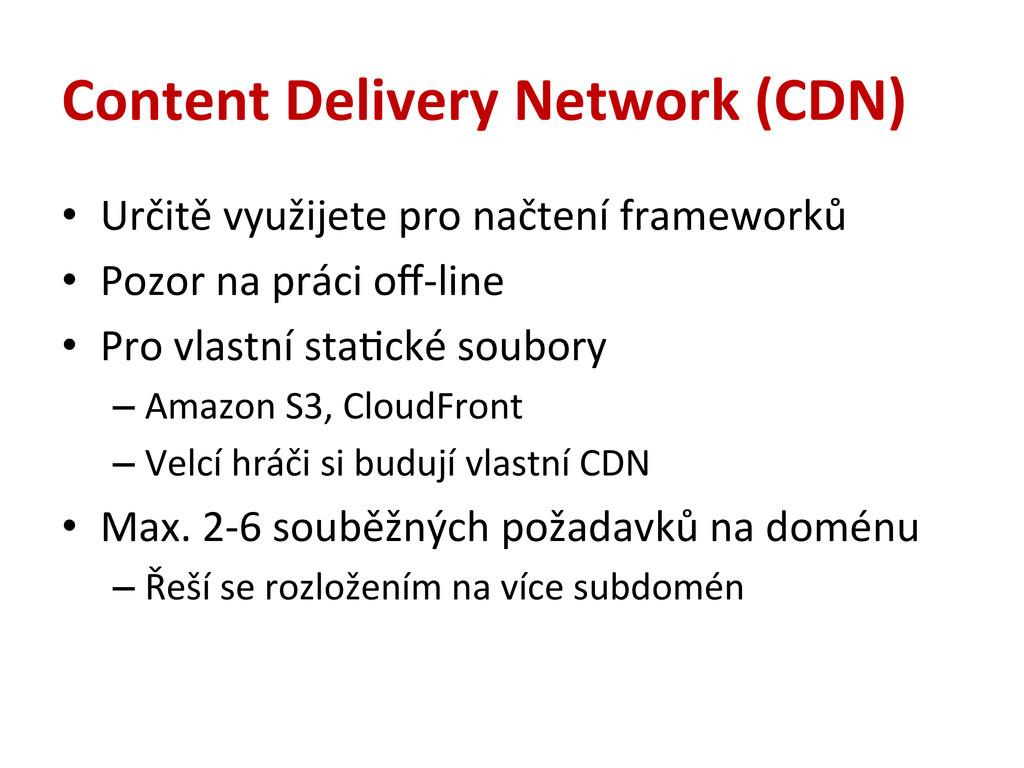 Content Delivery Network (CDN) • Určitě ...
