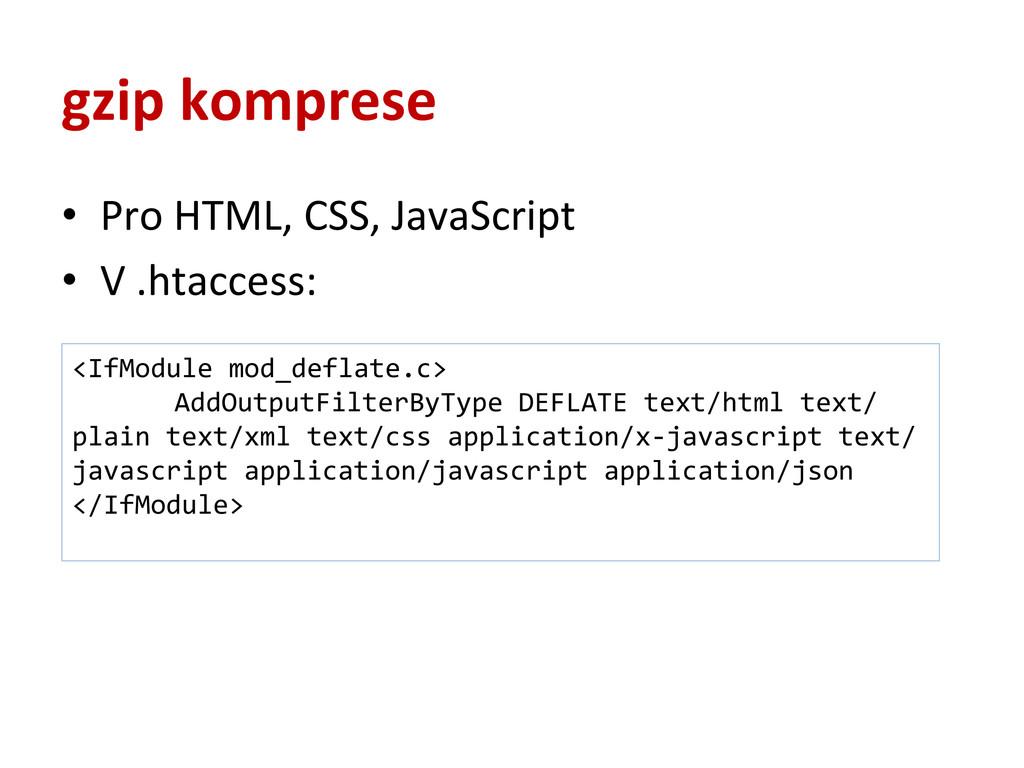 gzip komprese • Pro HTML, CSS, Java...