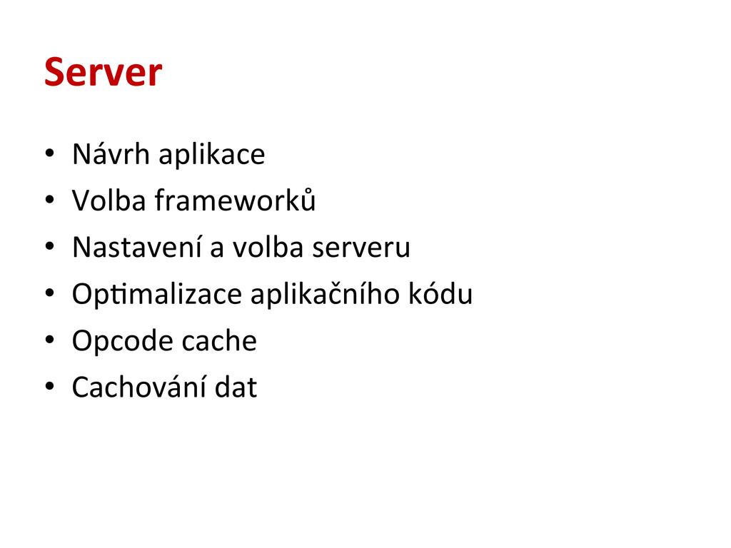 Server • Návrh aplikace  • Volba fr...
