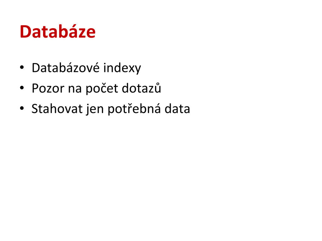 Databáze • Databázové indexy  • Pozor...