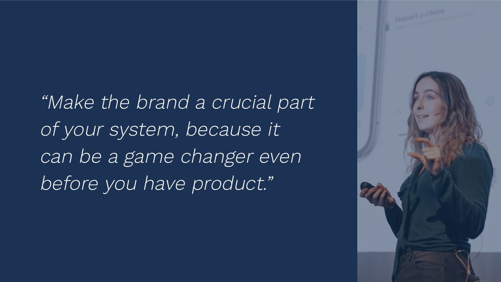 """19 """"Make the brand a crucial part of your syste..."""