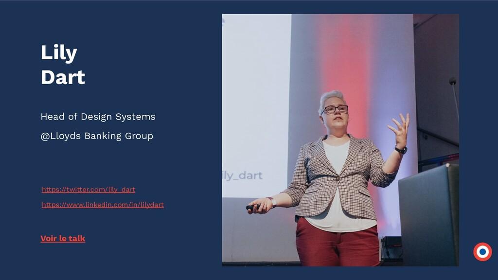 Lily Dart Head of Design Systems @Lloyds Bankin...