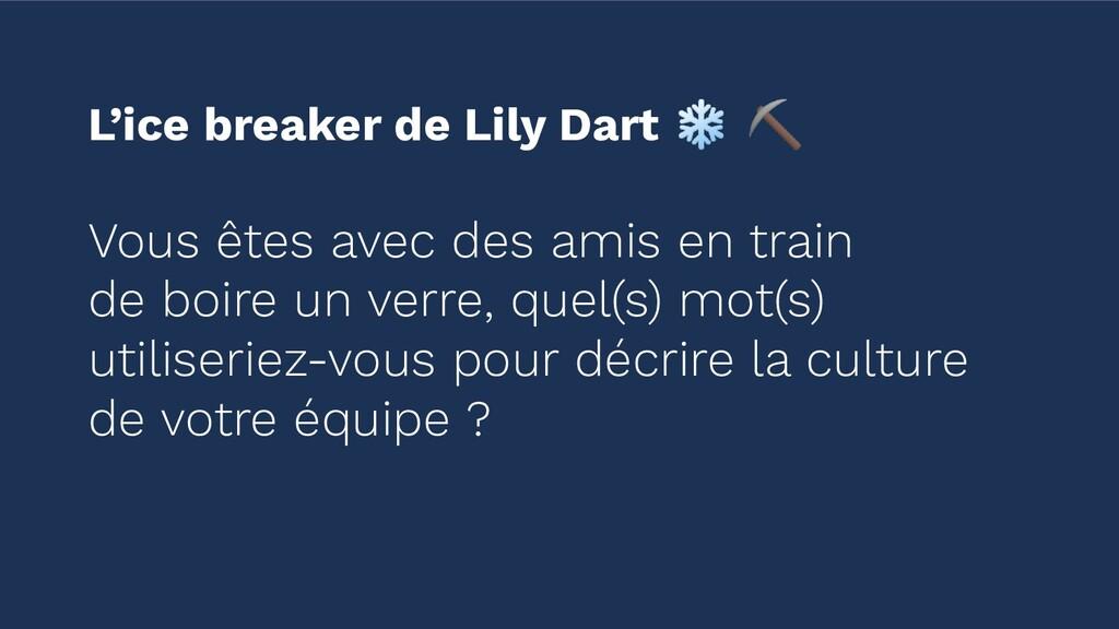 L'ice breaker de Lily Dart ❄ ⛏ Vous êtes avec d...