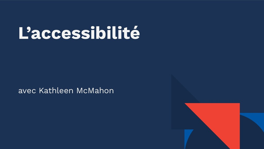 L'accessibilité avec Kathleen McMahon