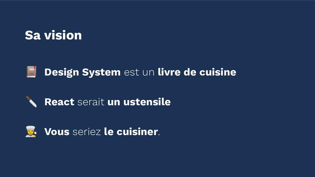 Design System est un livre de cuisine Sa visio...