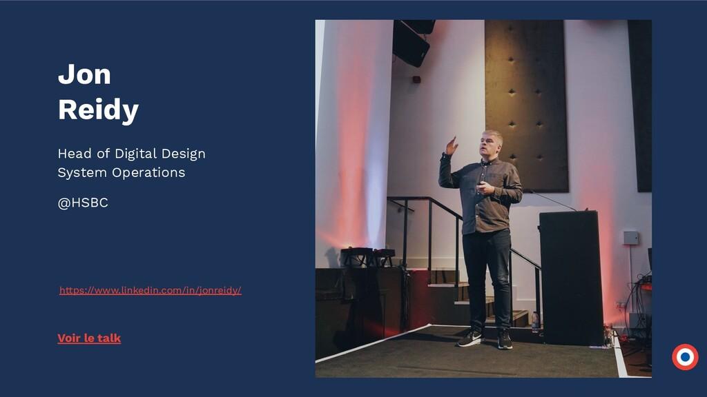 Jon Reidy Head of Digital Design System Operati...