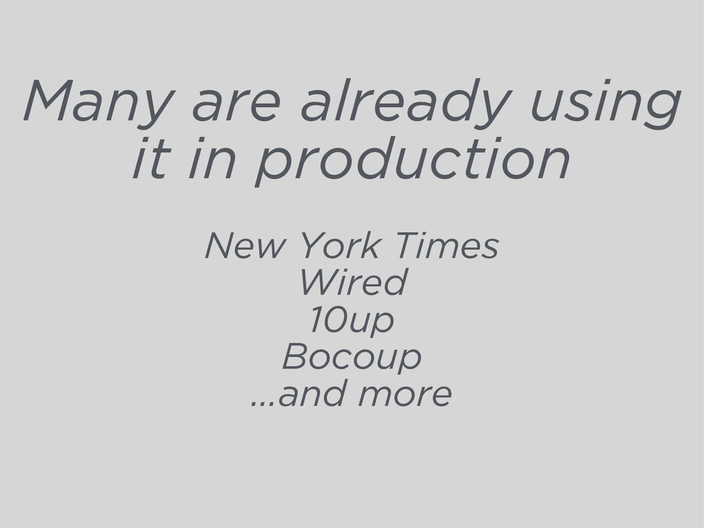 Many are already using it in production New Yor...