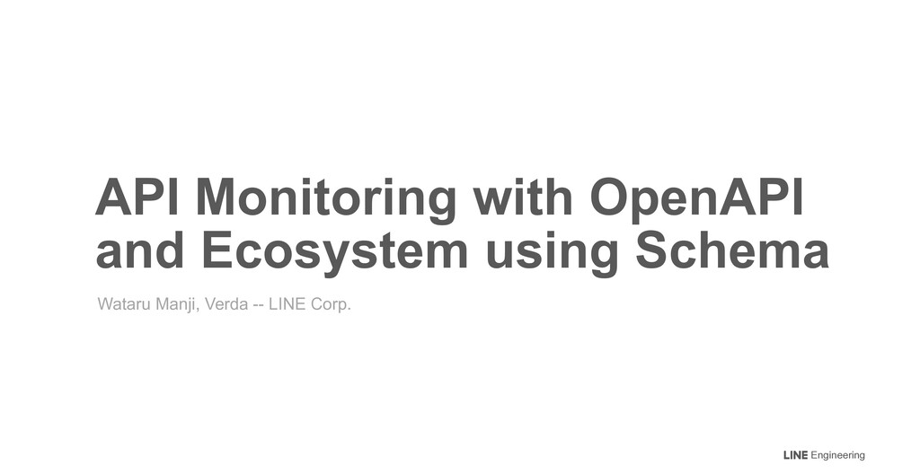 Engineering API Monitoring with OpenAPI  and E...