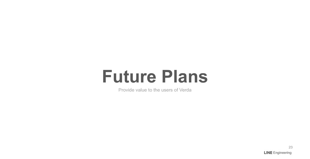 Engineering Future Plans Provide value to the u...