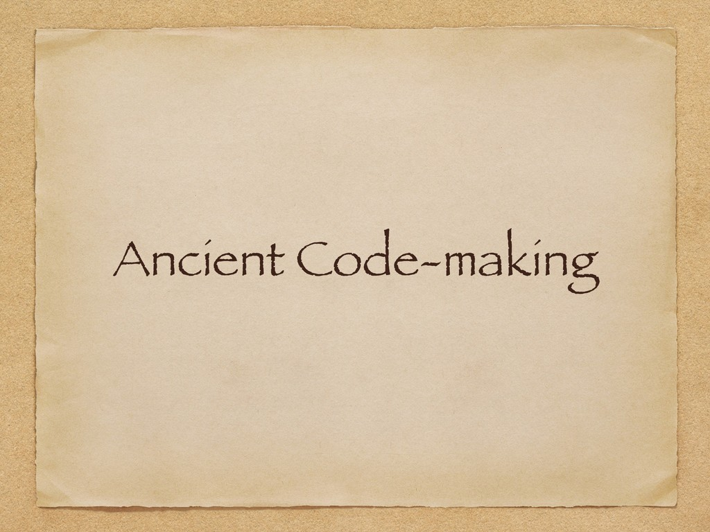 Ancient Code-making