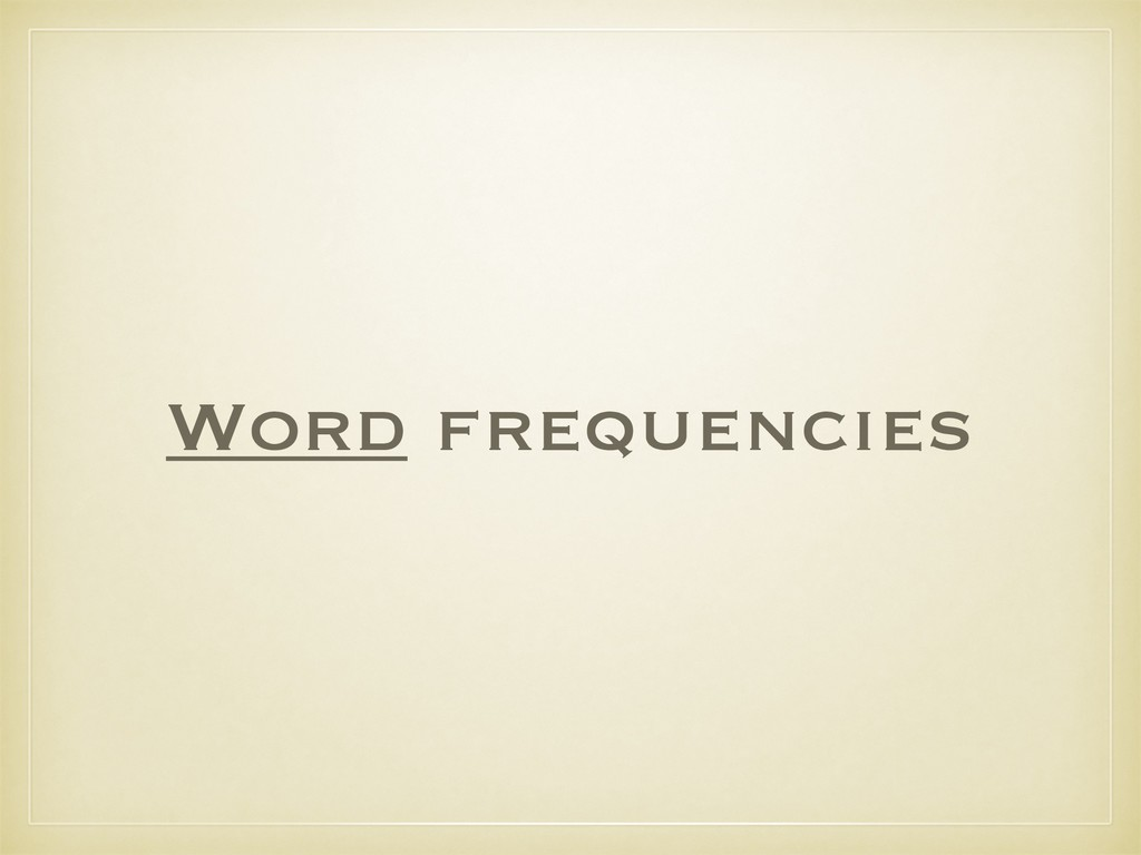 Word frequencies
