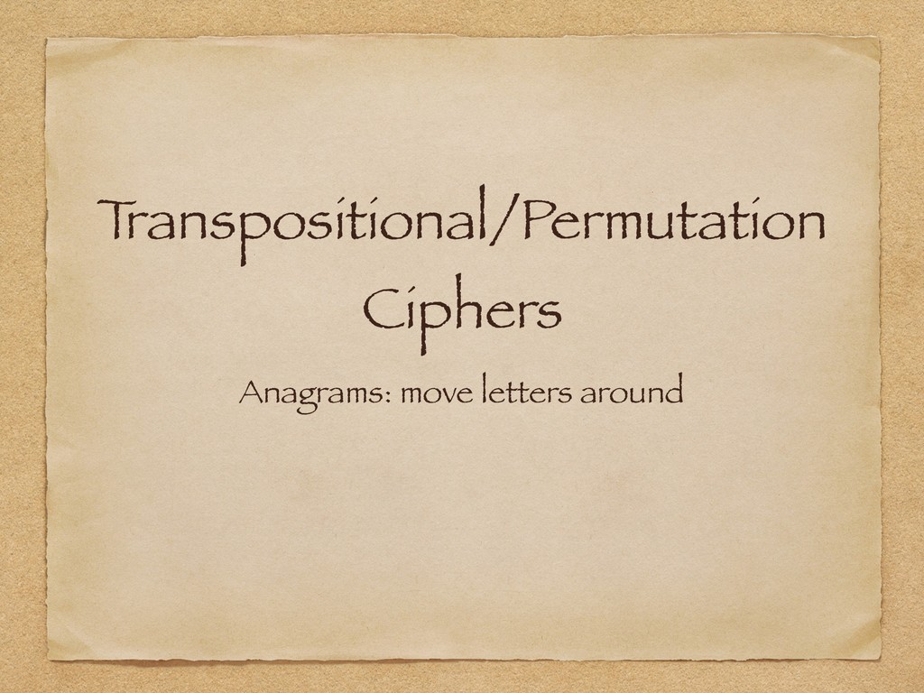 T ranspositional/Permutation Ciphers Anagrams:...