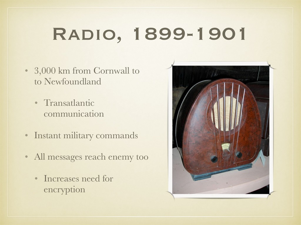 Radio, 1899-1901 • 3,000 km from Cornwall to to...
