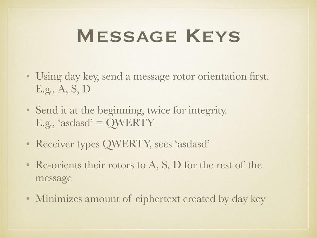 Message Keys • Using day key, send a message ro...