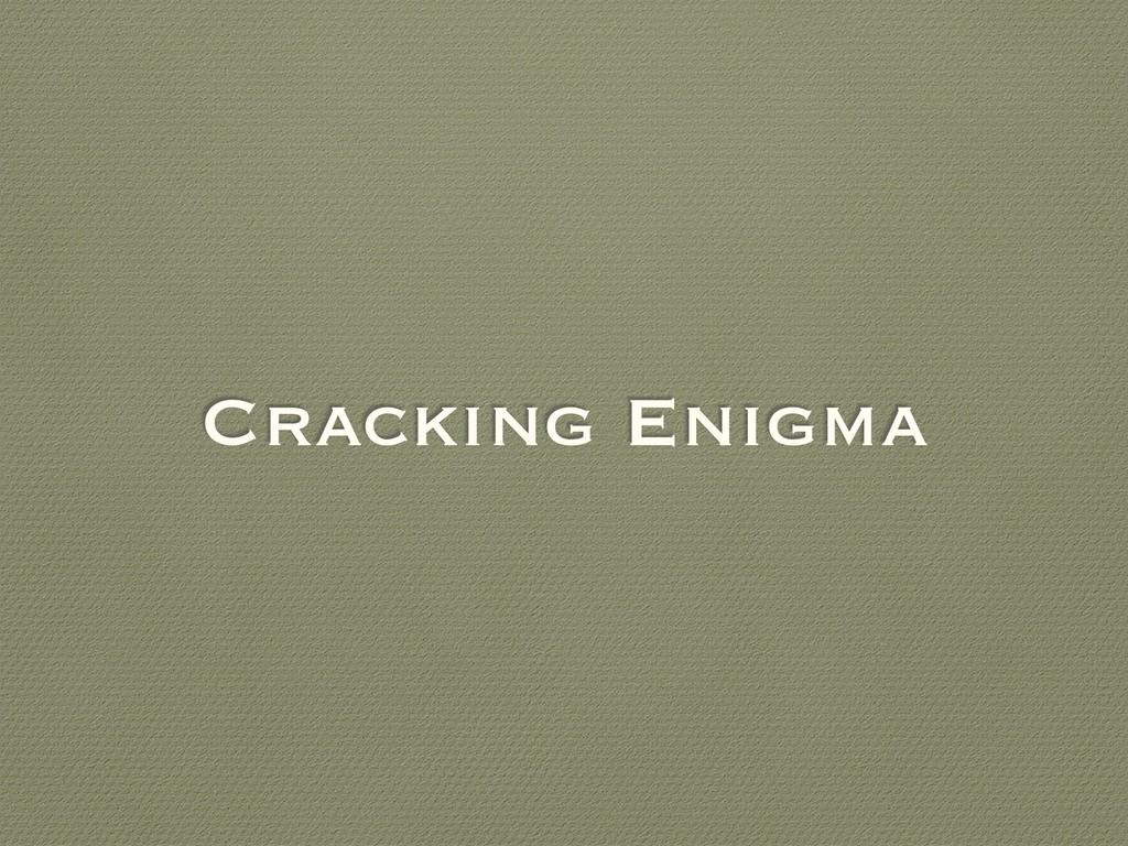 Cracking Enigma