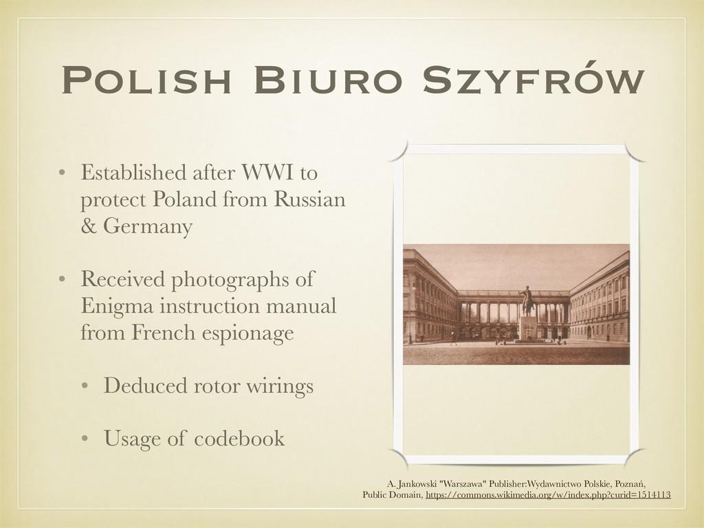 Polish Biuro Szyfrów • Established after WWI to...