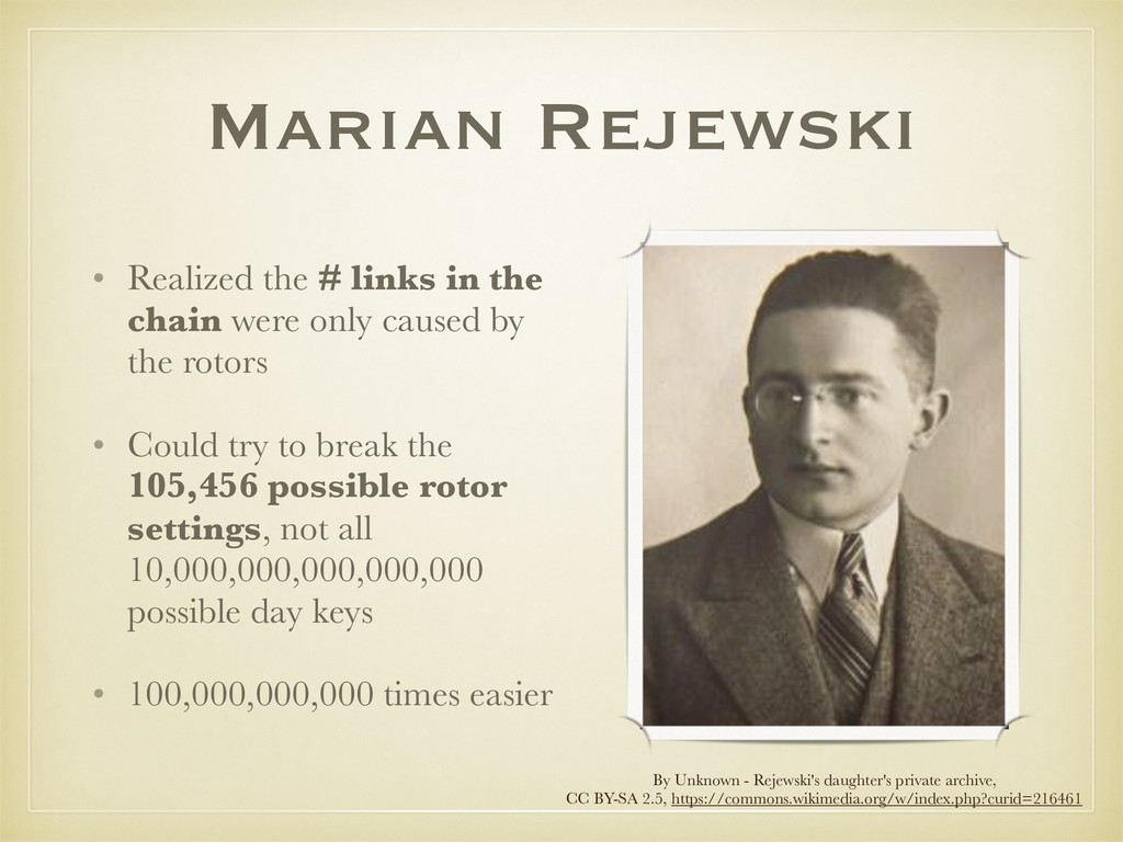 Marian Rejewski • Realized the # links in the c...