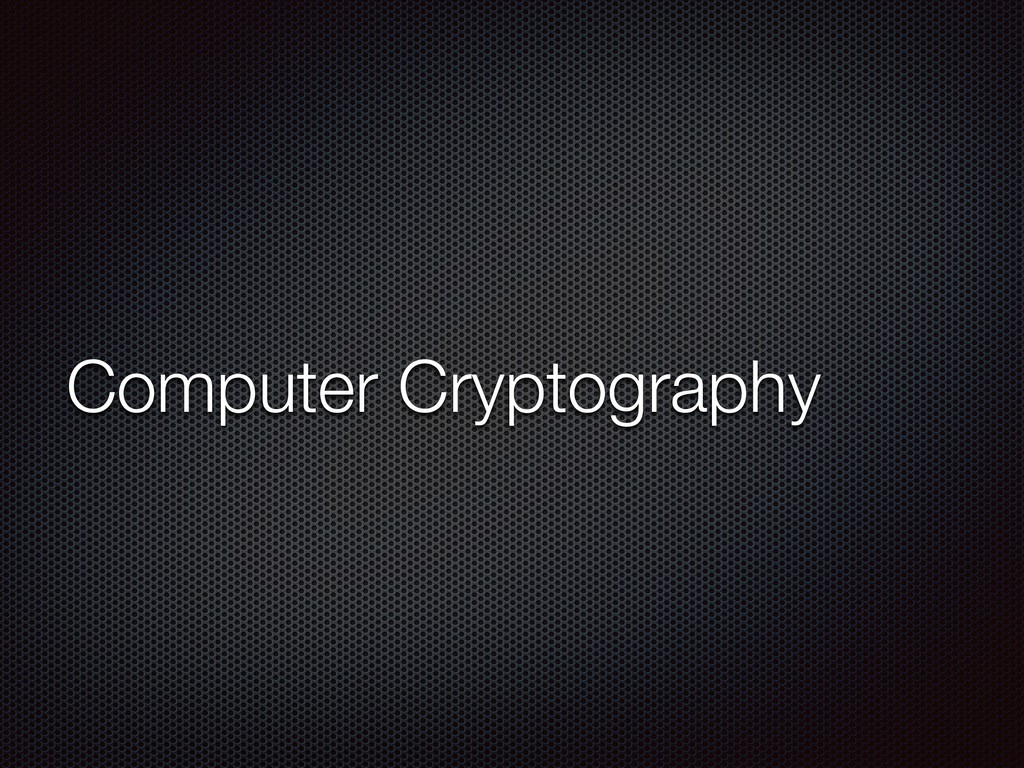 Computer Cryptography
