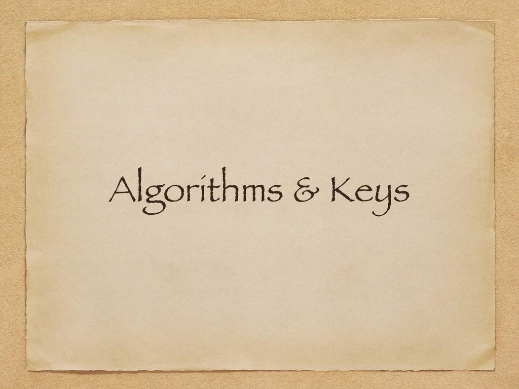 Algorithms & Keys