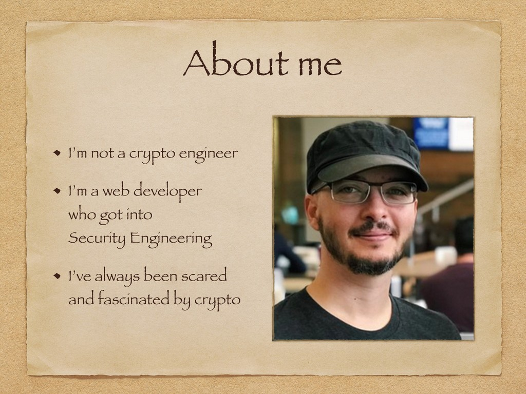 About me I'm not a crypto engineer I'm a web de...