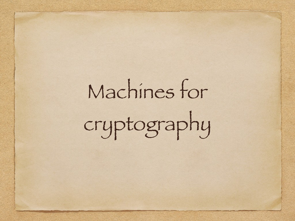 Machines for cryptography