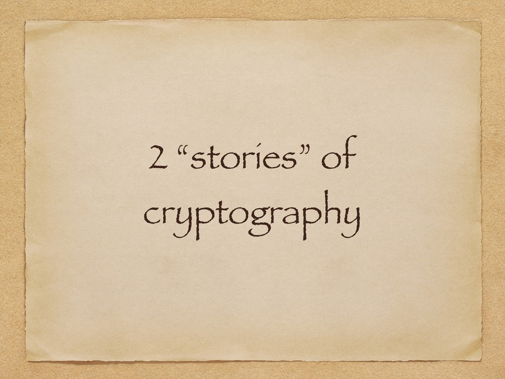 """2 """"stories"""" of cryptography"""