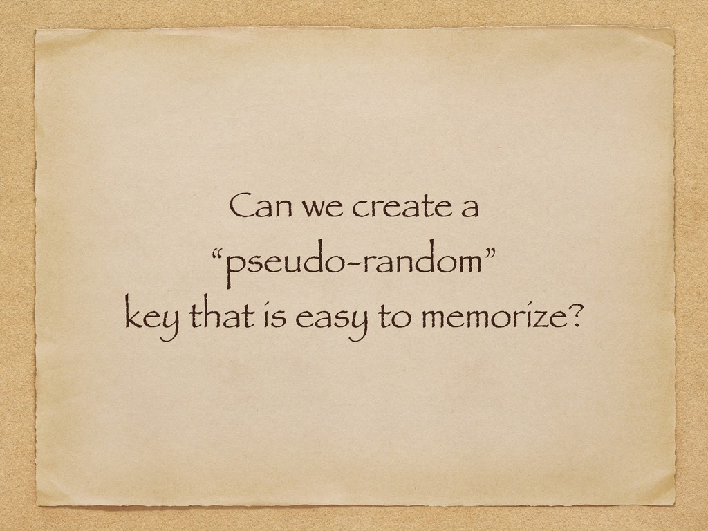 "Can we create a ""pseudo-random"" key that is ea..."