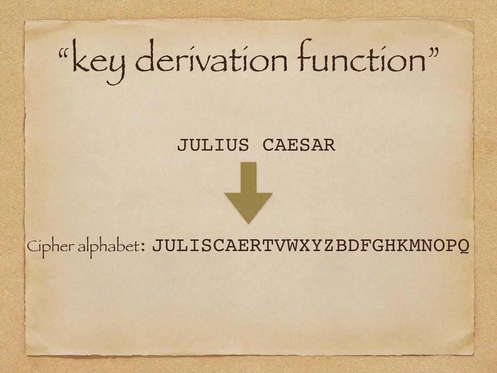 """key derivation function"" Cipher alphabet: JULI..."
