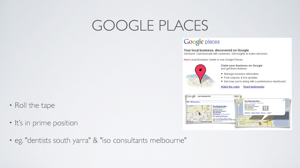 GOOGLE PLACES ! ! • Roll the tape  • It's in ...