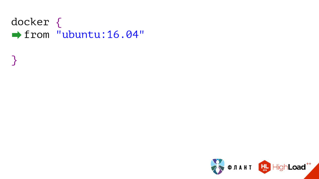 "docker { from ""ubuntu:16.04"" }"