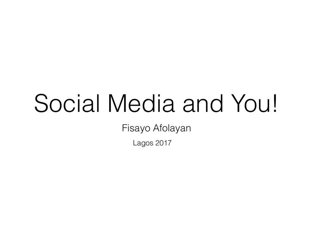 Social Media and You! Fisayo Afolayan Lagos 2017