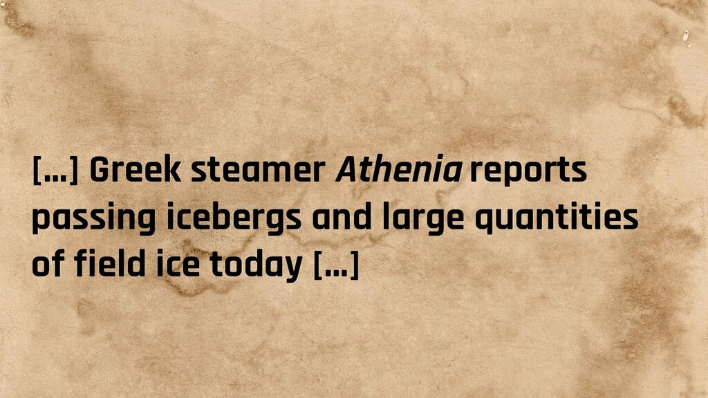 [...] Greek steamer Athenia reports passing ice...