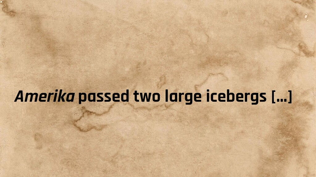 Amerika passed two large icebergs [...]