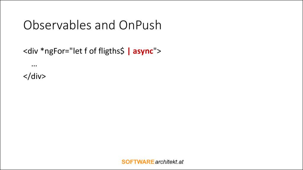 """Observables and OnPush <div *ngFor=""""let f of fl..."""