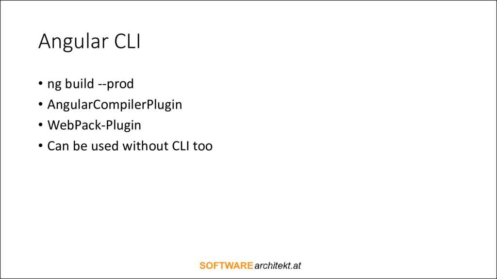 Angular CLI • ng build --prod • AngularCompiler...