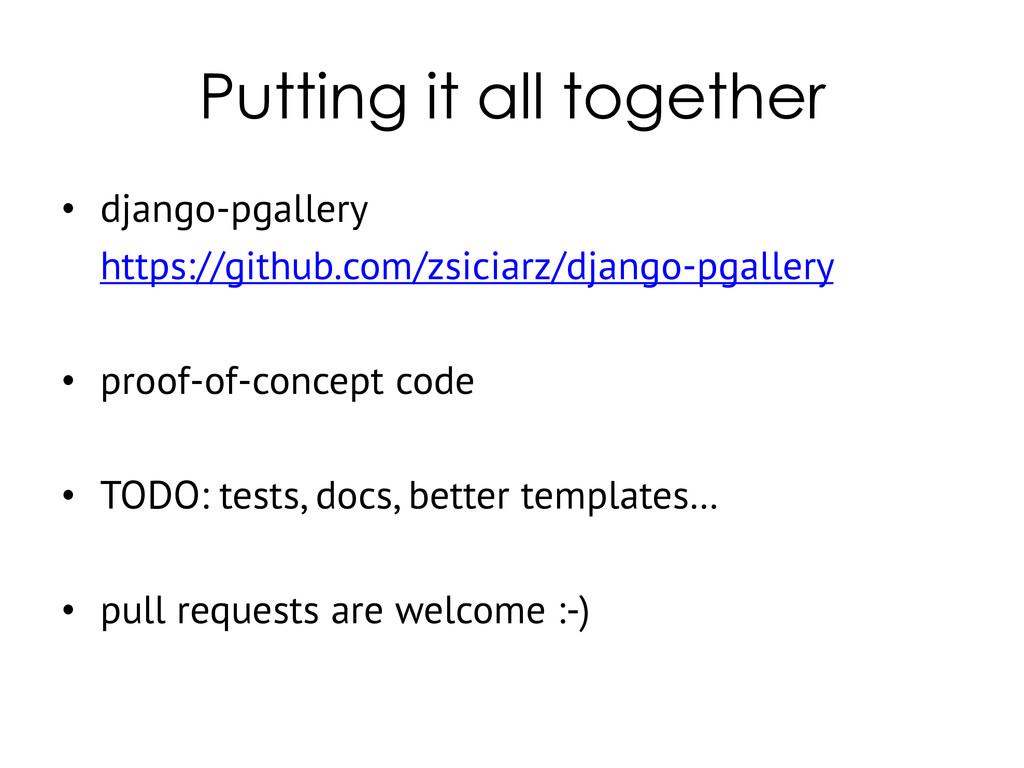 Putting it all together • django-pgallery https...
