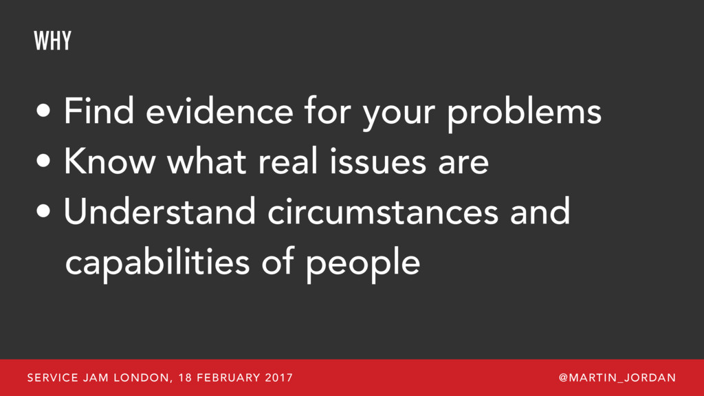WHY • Find evidence for your problems • Know wh...