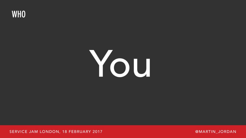 WHO You SERVICE JAM LONDON, 18 FEBRUARY 2017 @M...