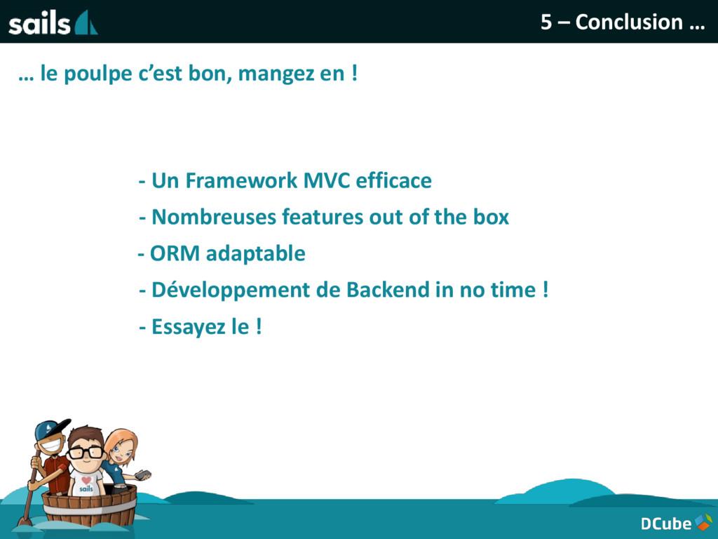 5 – Conclusion … - Un Framework MVC efficace - ...