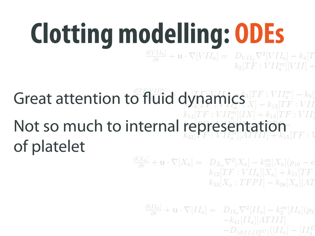 Clotting modelling: ODEs Great attention to uid...