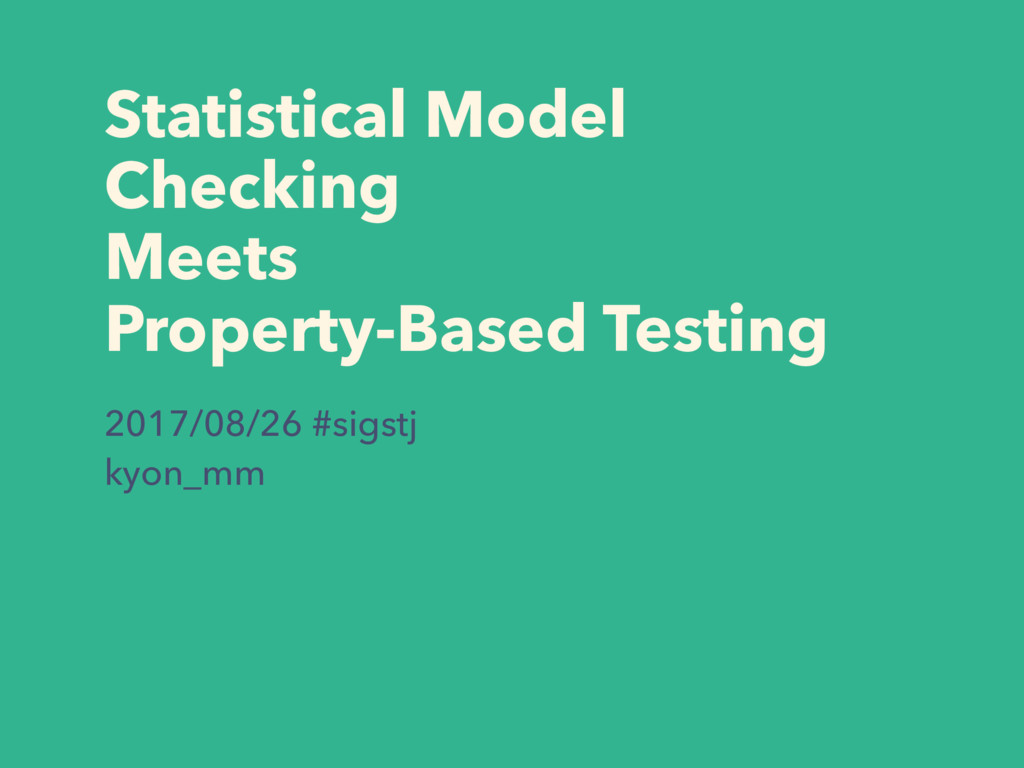 Statistical Model Checking Meets Property-Based...