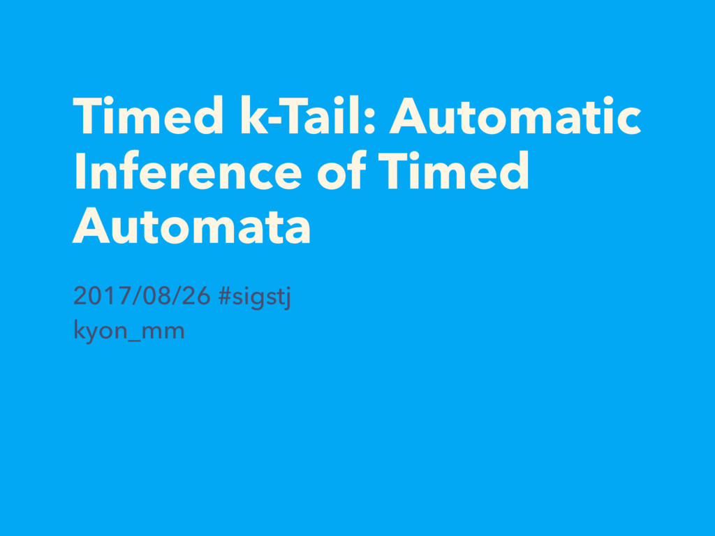 Timed k-Tail: Automatic Inference of Timed Auto...