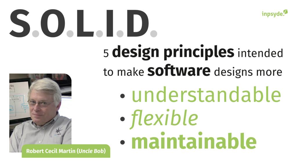 S O L I D . . . . . 5 design principles intende...