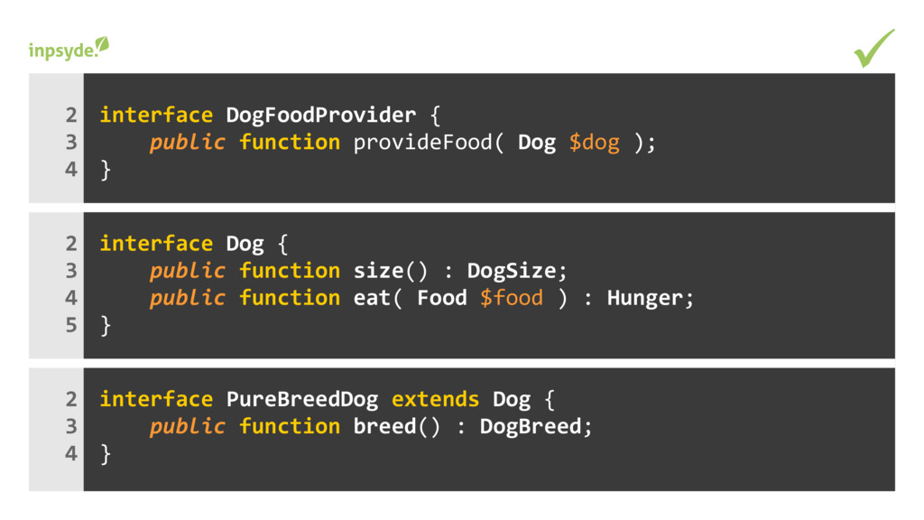interface { DogFoodProvider provideFood( Dog );...