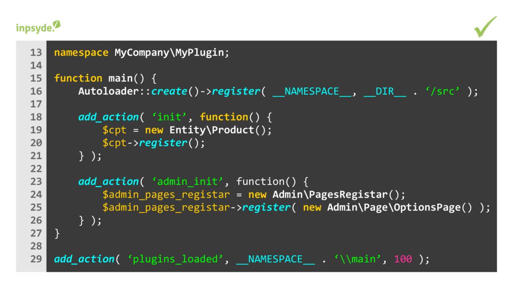 ü MyCompany\MyPlugin; namespace main() { functi...