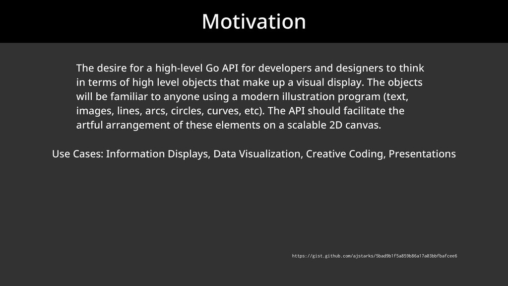 Motivation The desire for a high-level Go API f...