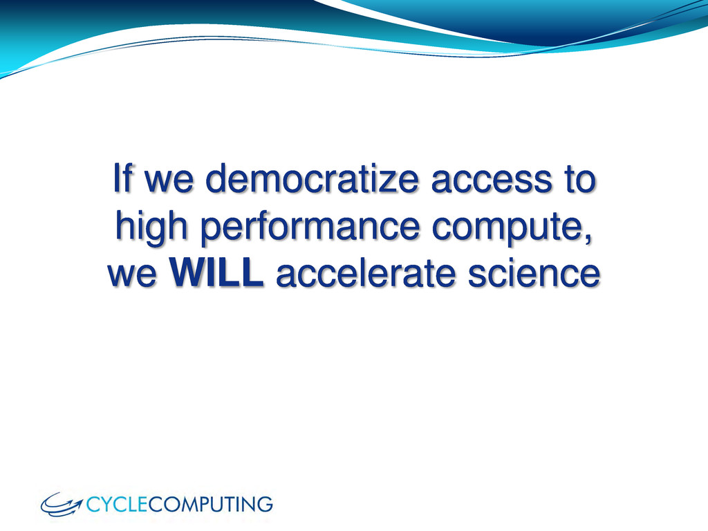 If we democratize access to high performance co...